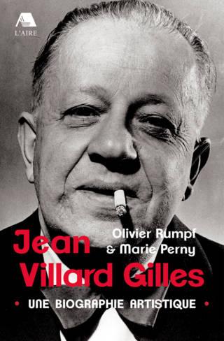 Jean Villard Gilles, Une biographie artistique